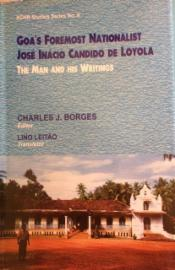 Goa's Foremost Nationalist Jose Inacio Candido De Loyola: The Man and His Writings