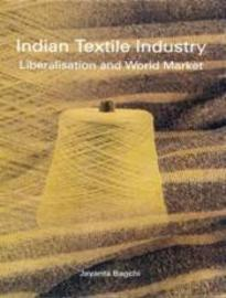 Indian Textile Industry: Liberalisation and World Market