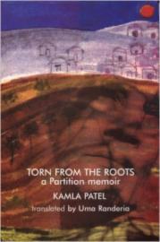 Torn from the Roots: A Partition Memoir