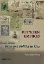 Between Empires: Print and Politics in Goa