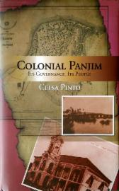 Colonial Panjim: Its Governance, Its People