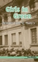 Girls In Green: Memories From St Mary's