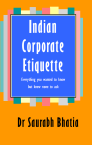 Indian Corporate Etiquette: Everything You Wanted To Know But Knew None To Ask