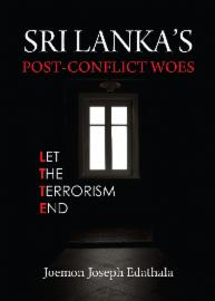 Sri Lanka's Post-Conflict Woes - Let the Terrorism End